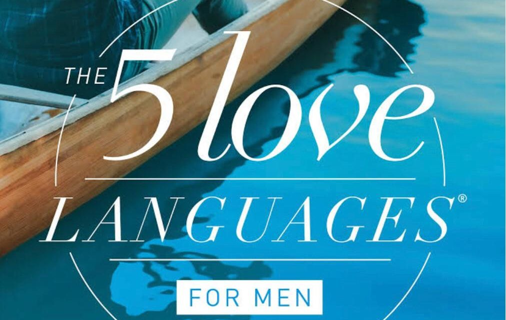 The 5 Love Languages for Men: Tools for Making a Good Relationship Great by Gary Chapman